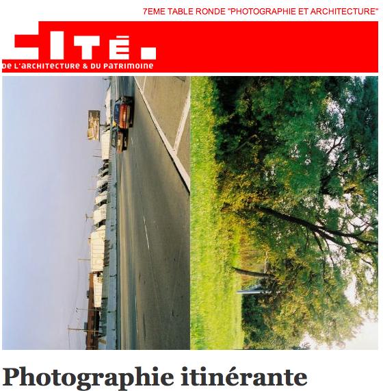 """Table ronde """"Photographie et architecture"""", Cité de l'architecture et du Patrimoine"""